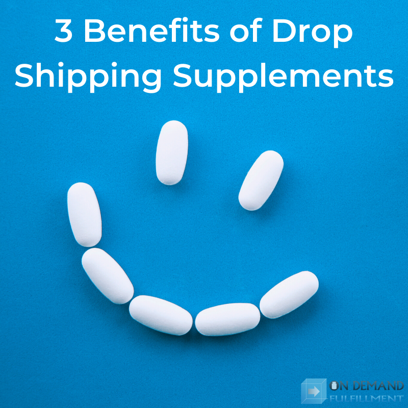 3 Benefits of Drop Shipping Supplements