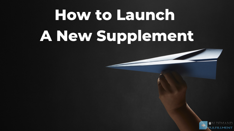 How to Launch a New Supplement