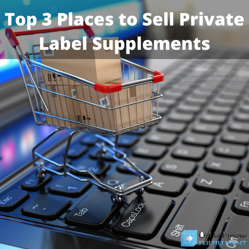Top 3 Places to Sell Private Label Supplements