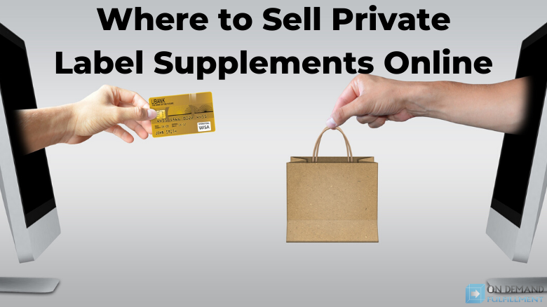 Where to Sell Private Label Supplements Online