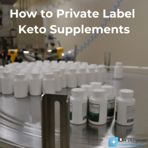 How to Private Label Keto Supplements