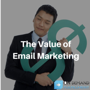the value of email marketing