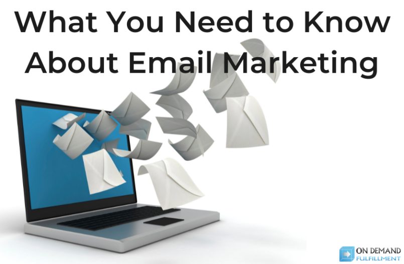 What You Need to Know About Email Marketing