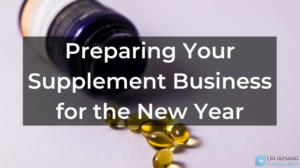 Preparing Your Supplement Business for the New Year
