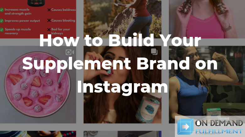 how to build your supplement brand on instagram