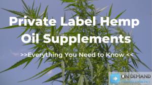 Private Label Hemp Oil Supplements