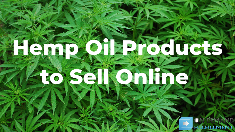 Hemp Oil Products to Sell Online
