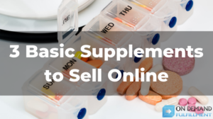 3 Basic Supplements to Sell Online