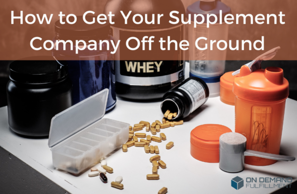 how to get your supplement company off the ground