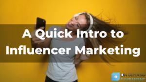 A Quick Intro to Influencer Marketing
