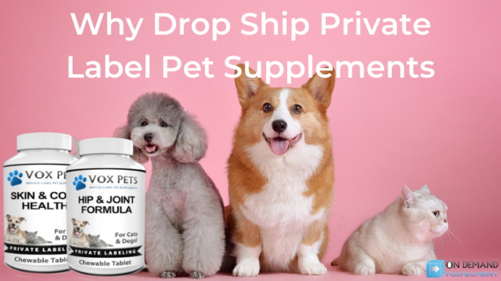 Why Drop Ship Private Label Pet Supplements