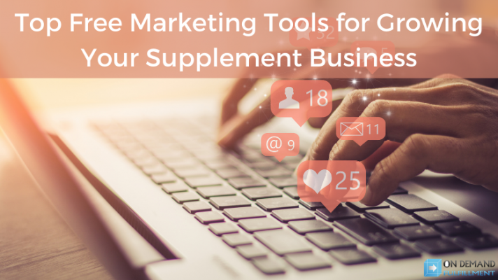 Top Free Marketing Tools for Growing Your Supplement Business
