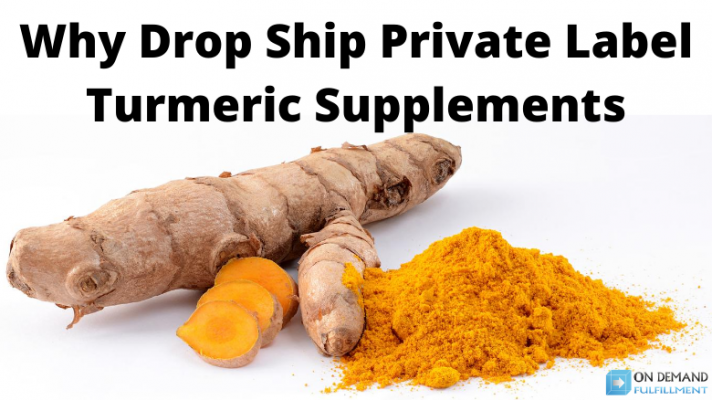 Why Drop Ship Private Label Turmeric Supplements