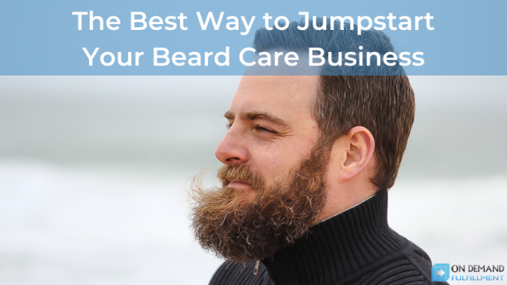 The Best Way to Jumpstart Your Beard Care Business