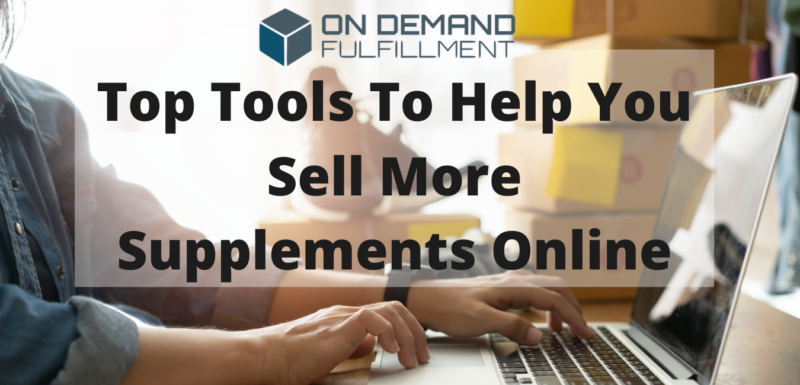 top Tools to help you sell more supplements online